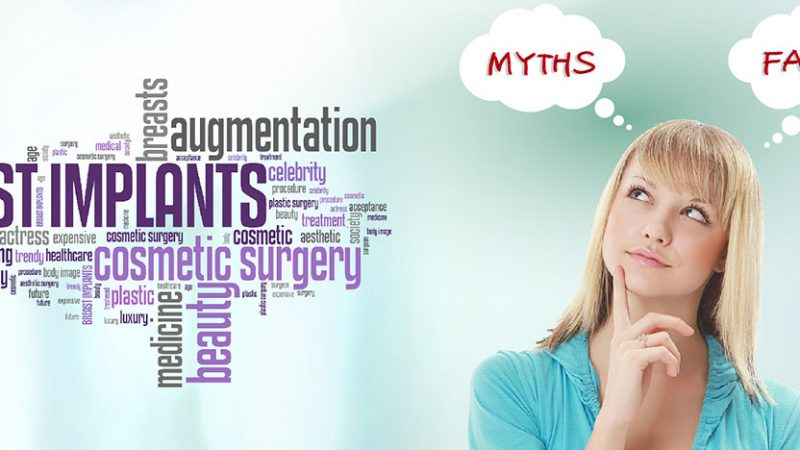 Myths v/s Reality about Breast Augmentation